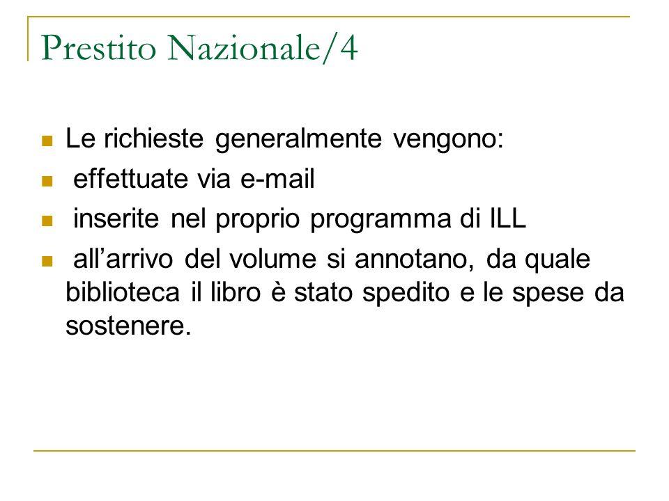 Prestito Nazionale/4 Le richieste generalmente vengono: effettuate via e-mail inserite nel proprio programma di ILL allarrivo del volume si annotano,