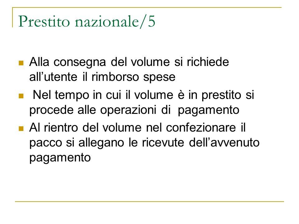 Prestito nazionale/5 Alla consegna del volume si richiede allutente il rimborso spese Nel tempo in cui il volume è in prestito si procede alle operazi