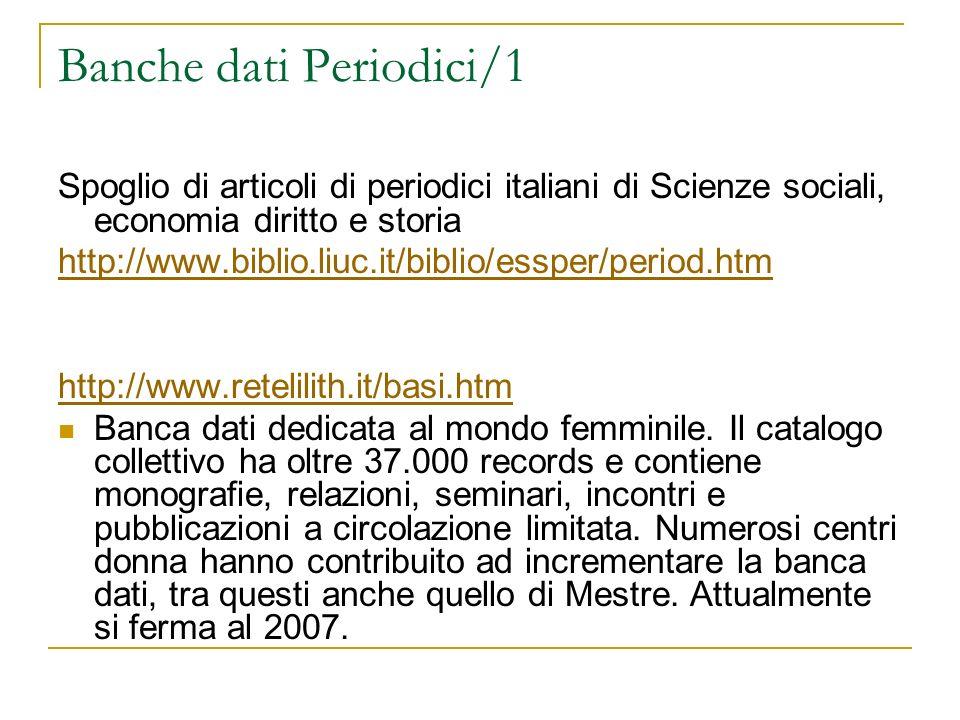 Banche dati Periodici/1 Spoglio di articoli di periodici italiani di Scienze sociali, economia diritto e storia http://www.biblio.liuc.it/biblio/esspe