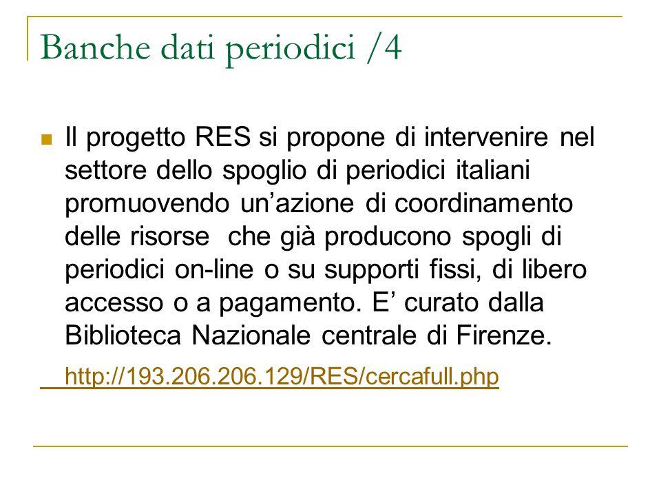 Banche dati periodici /4 Il progetto RES si propone di intervenire nel settore dello spoglio di periodici italiani promuovendo unazione di coordinamen