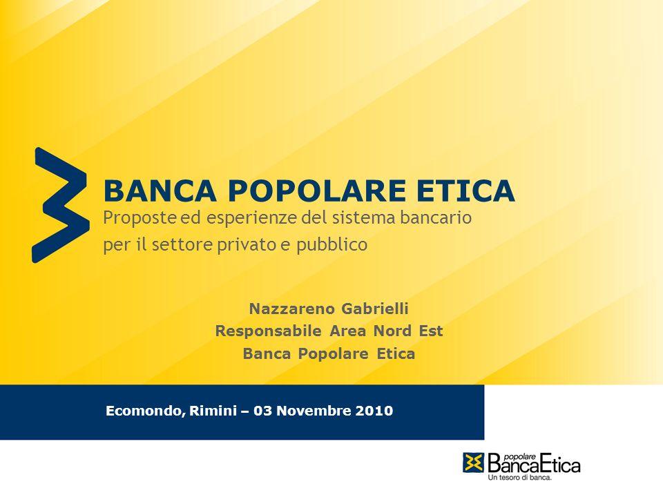 lunedì 1 febbraio 2010 BANCA POPOLARE ETICA Proposte ed esperienze del sistema bancario per il settore privato e pubblico Ecomondo, Rimini – 03 Novemb