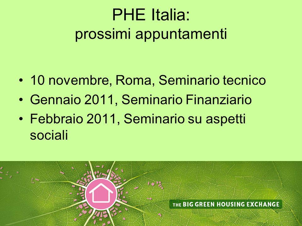PHE Italia: prossimi appuntamenti 10 novembre, Roma, Seminario tecnico Gennaio 2011, Seminario Finanziario Febbraio 2011, Seminario su aspetti sociali