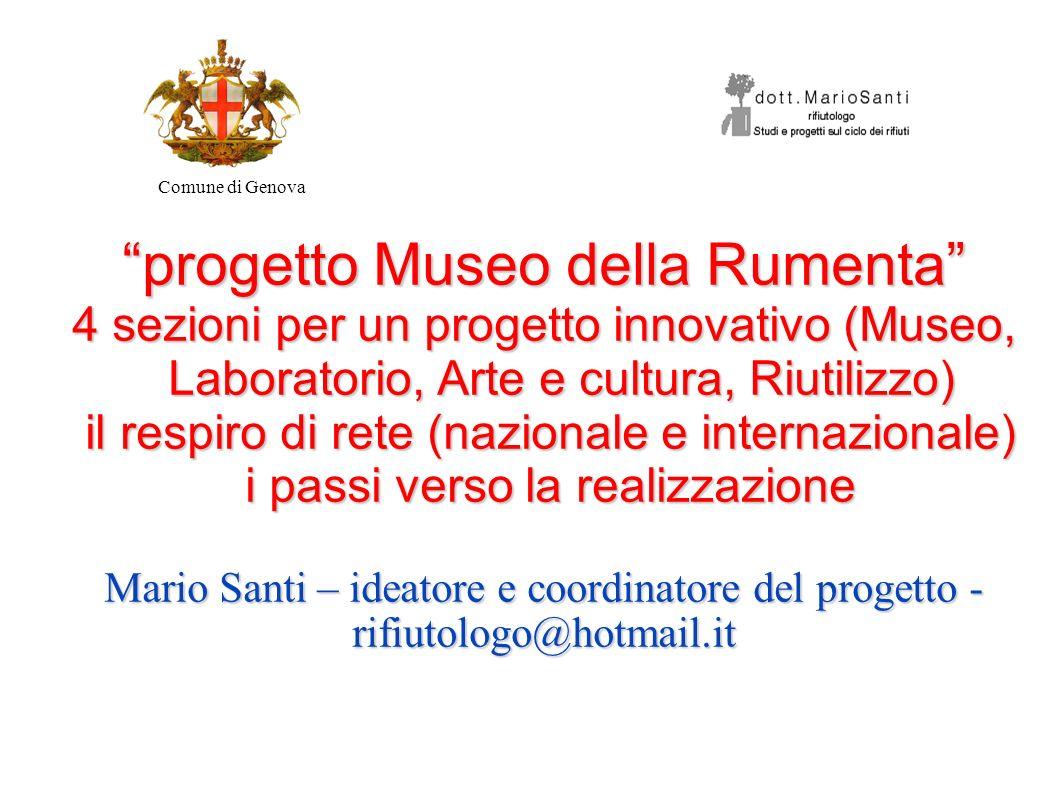 Mario Santi Comune di Genova progetto Museo della Rumenta 4 sezioni per un progetto innovativo (Museo, Laboratorio, Arte e cultura, Riutilizzo) il res