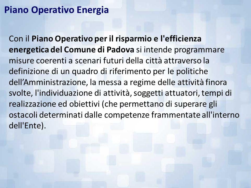 Con il Piano Operativo per il risparmio e l'efficienza energetica del Comune di Padova si intende programmare misure coerenti a scenari futuri della c
