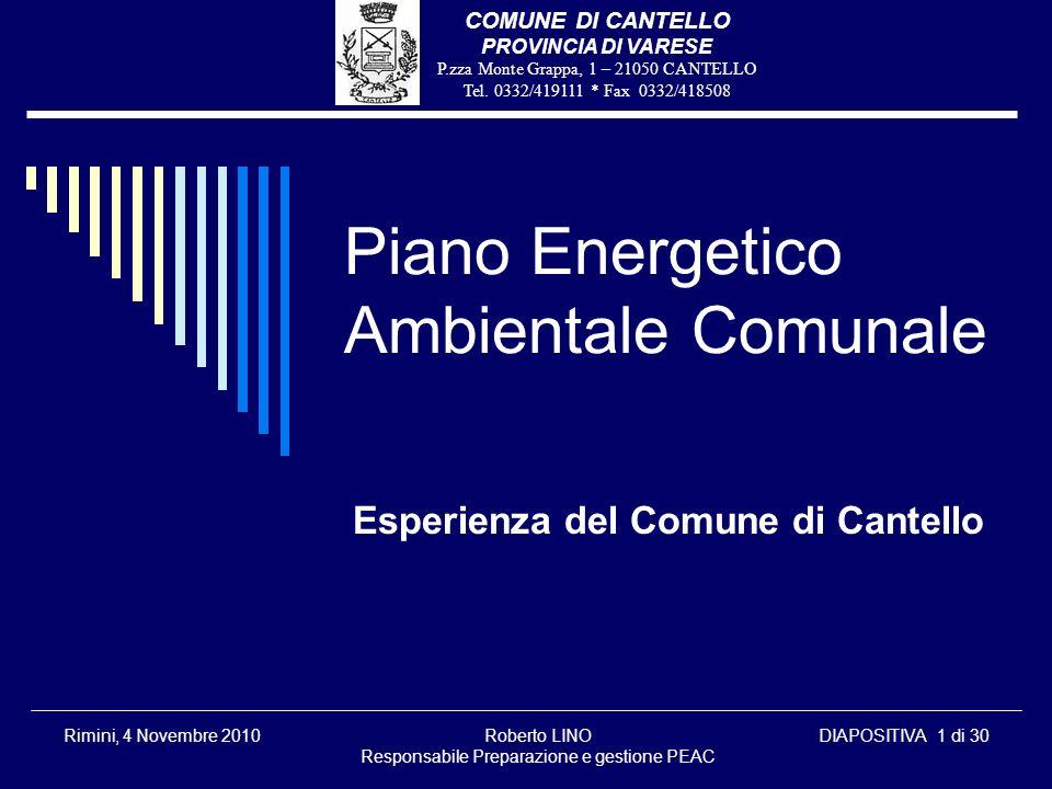 COMUNE DI CANTELLO PROVINCIA DI VARESE P.zza Monte Grappa, 1 – 21050 CANTELLO Tel. 0332/419111 * Fax 0332/418508 Rimini, 4 Novembre 2010Roberto LINO R