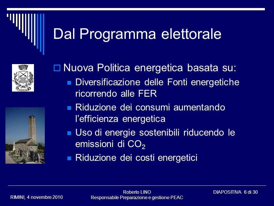 Roberto LINO Responsabile Preparazione e gestione PEAC DIAPOSITIVA 6 di 30 RIMINI, 4 novembre 2010 Dal Programma elettorale Nuova Politica energetica