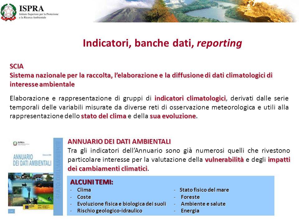 Indicatori, banche dati, reporting SCIA Sistema nazionale per la raccolta, lelaborazione e la diffusione di dati climatologici di interesse ambientale