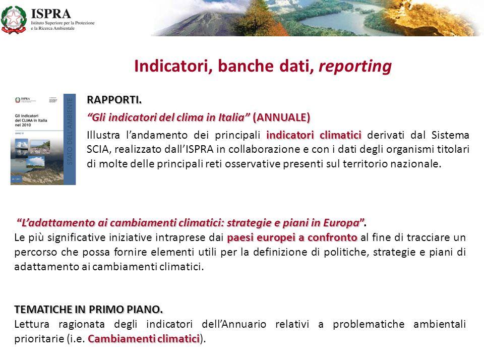 TEMATICHE IN PRIMO PIANO. Cambiamenti climatici Lettura ragionata degli indicatori dellAnnuario relativi a problematiche ambientali prioritarie (i.e.
