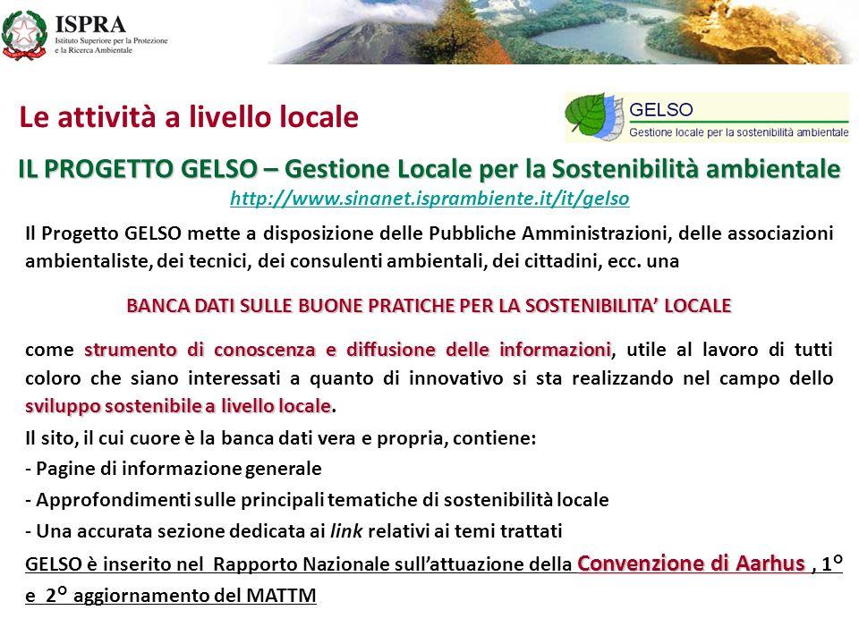 Le attività a livello locale Il Progetto GELSO mette a disposizione delle Pubbliche Amministrazioni, delle associazioni ambientaliste, dei tecnici, de