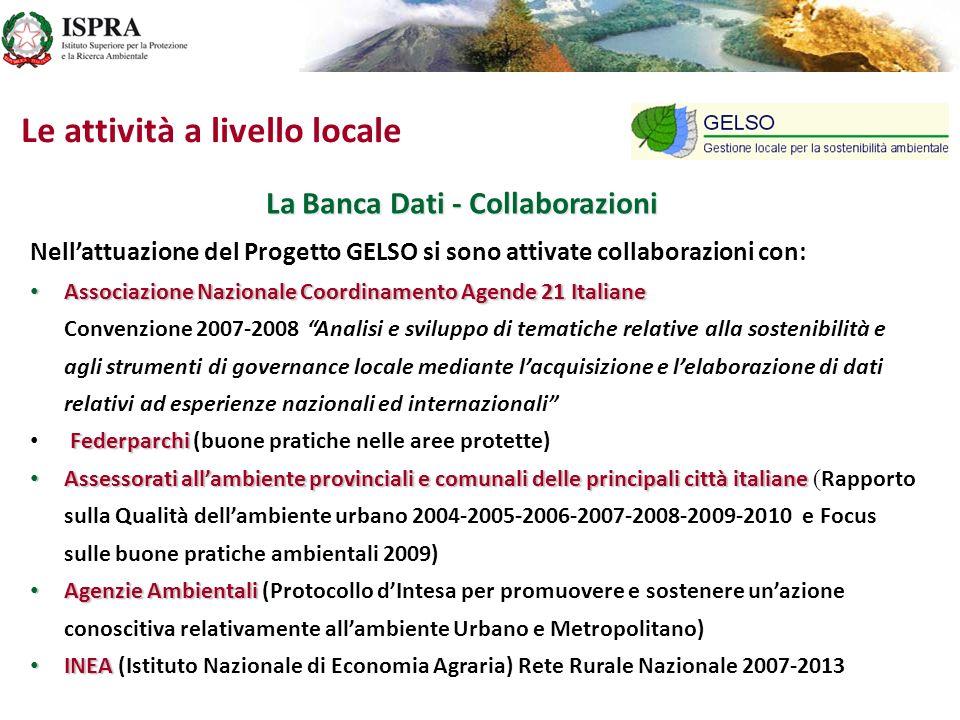 La Banca Dati - Collaborazioni Nellattuazione del Progetto GELSO si sono attivate collaborazioni con: Associazione Nazionale Coordinamento Agende 21 I