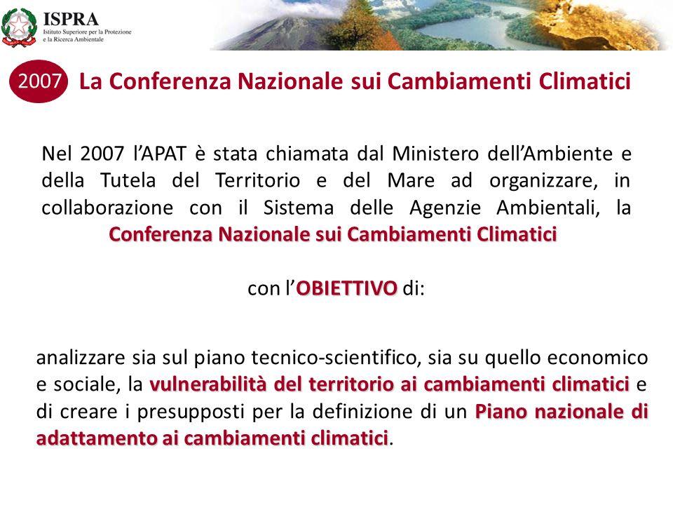 Conferenza Nazionale sui Cambiamenti Climatici Nel 2007 lAPAT è stata chiamata dal Ministero dellAmbiente e della Tutela del Territorio e del Mare ad