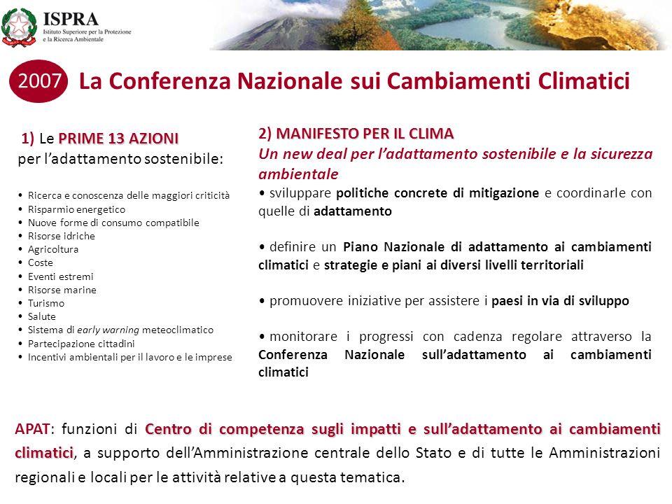 La Conferenza Nazionale sui Cambiamenti Climatici 2007 PRIME 13 AZIONI 1) Le PRIME 13 AZIONI per ladattamento sostenibile: Ricerca e conoscenza delle