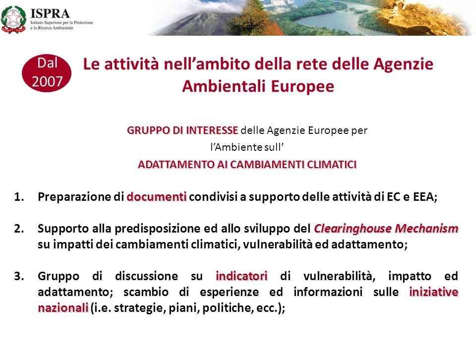 Le attività nellambito della rete delle Agenzie Ambientali Europee 2007 GRUPPO DI INTERESSE GRUPPO DI INTERESSE delle Agenzie Europee per lAmbiente su