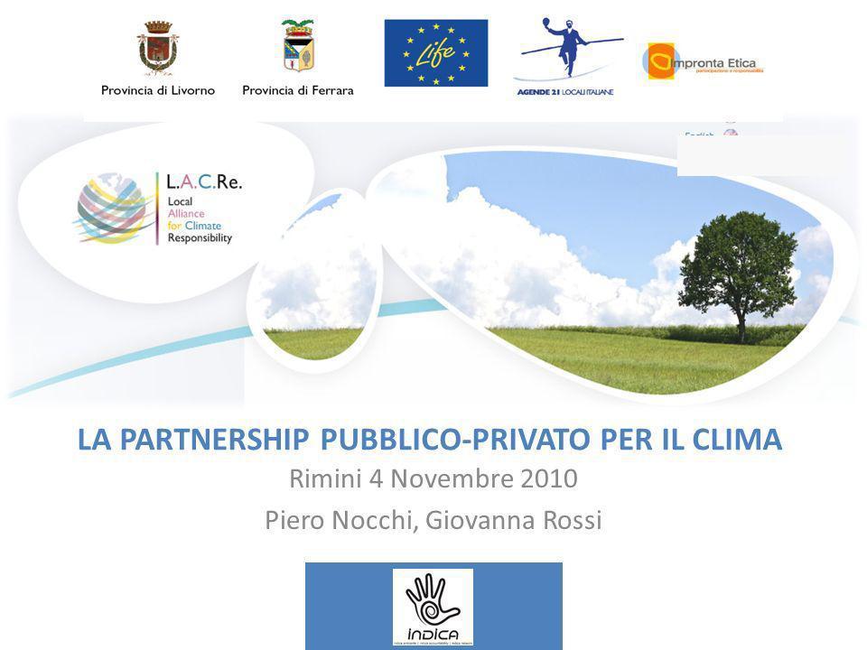 LA PARTNERSHIP PUBBLICO-PRIVATO PER IL CLIMA Rimini 4 Novembre 2010 Piero Nocchi, Giovanna Rossi