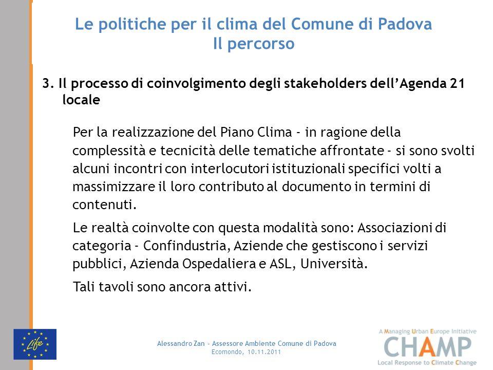 Alessandro Zan - Assessore Ambiente Comune di Padova Ecomondo, 10.11.2011 Le politiche per il clima del Comune di Padova Il percorso 3.