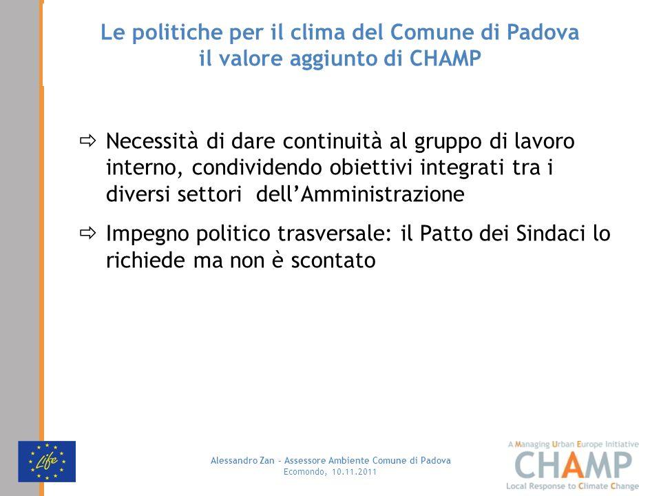 Alessandro Zan - Assessore Ambiente Comune di Padova Ecomondo, 10.11.2011 Le politiche per il clima del Comune di Padova il valore aggiunto di CHAMP N