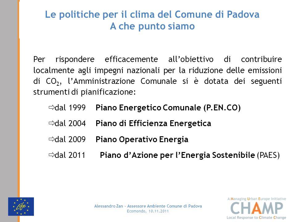 Alessandro Zan - Assessore Ambiente Comune di Padova Ecomondo, 10.11.2011 Le politiche per il clima del Comune di Padova A che punto siamo Per rispond