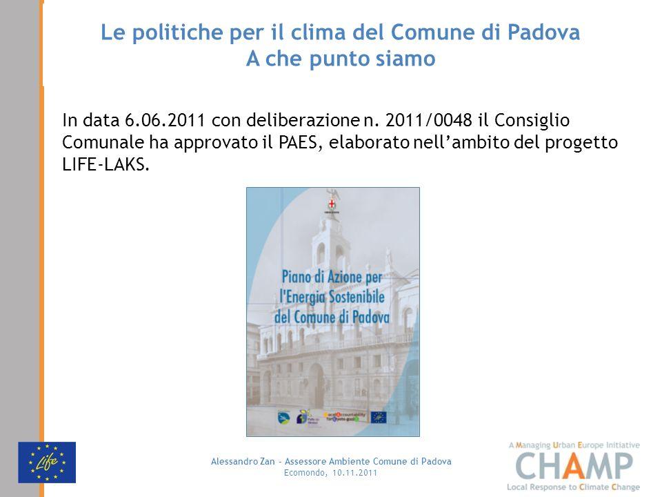 Alessandro Zan - Assessore Ambiente Comune di Padova Ecomondo, 10.11.2011 Le politiche per il clima del Comune di Padova A che punto siamo In data 6.0