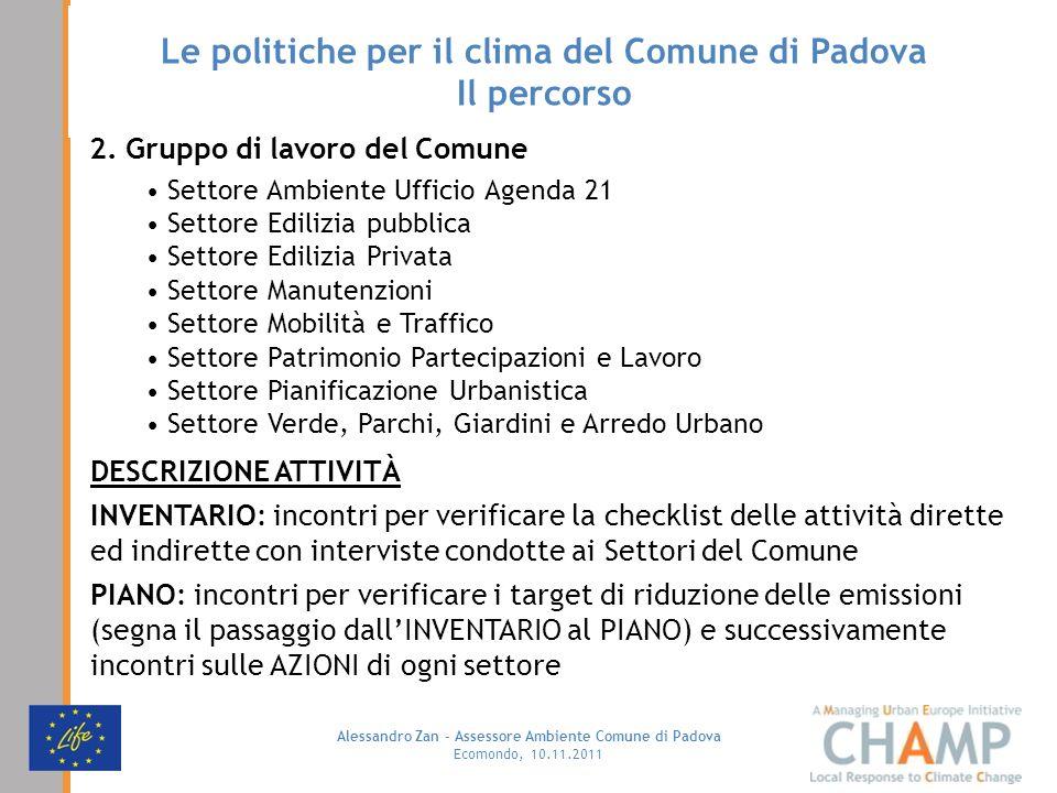 Alessandro Zan - Assessore Ambiente Comune di Padova Ecomondo, 10.11.2011 Le politiche per il clima del Comune di Padova Il percorso 2.