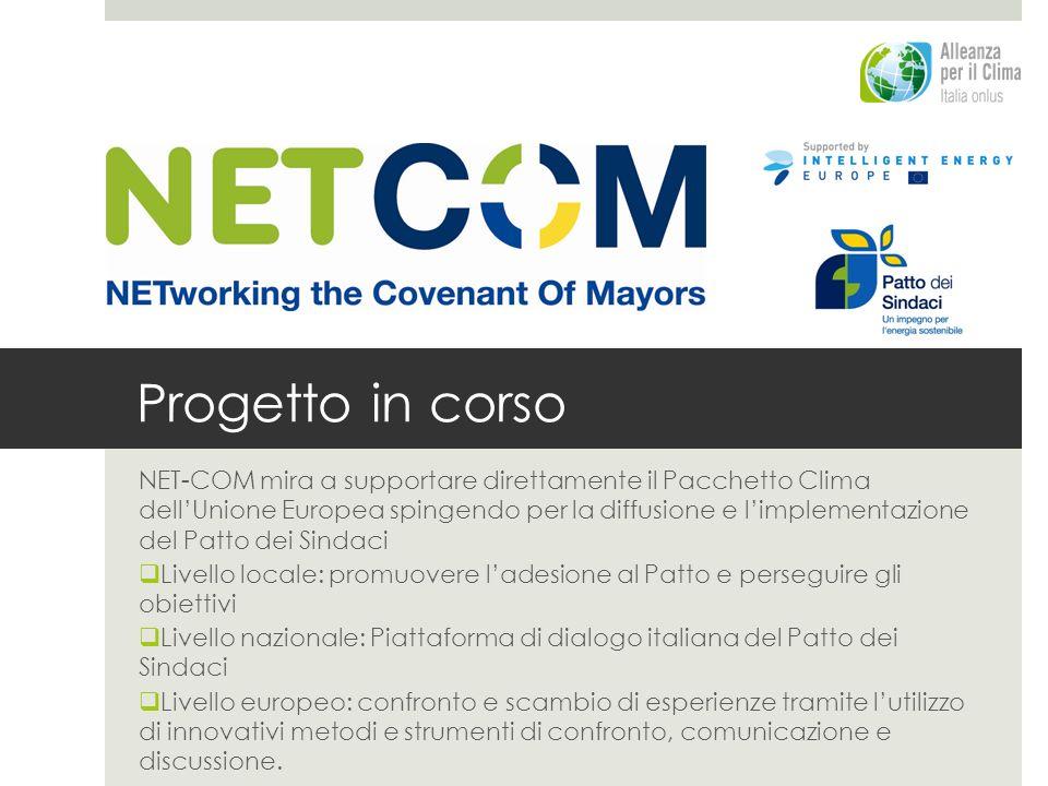 Progetto in corso NET-COM mira a supportare direttamente il Pacchetto Clima dellUnione Europea spingendo per la diffusione e limplementazione del Patt