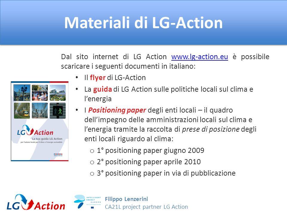 Filippo Lenzerini CA21L project partner LG Action Materiali di LG-Action Dal sito internet di LG Action www.lg-action.eu è possibile scaricare i segue