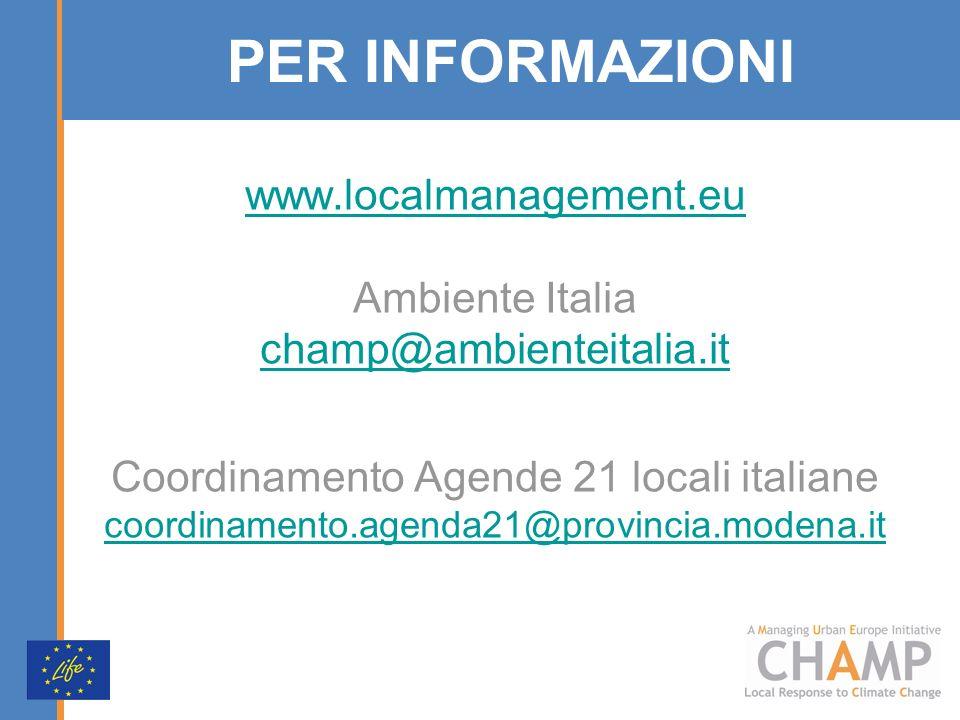 PER INFORMAZIONI www.localmanagement.eu Ambiente Italia champ@ambienteitalia.it Coordinamento Agende 21 locali italiane coordinamento.agenda21@provincia.modena.it