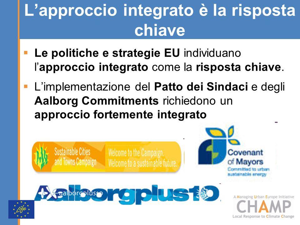 Lapproccio integrato è la risposta chiave Le politiche e strategie EU individuano lapproccio integrato come la risposta chiave.