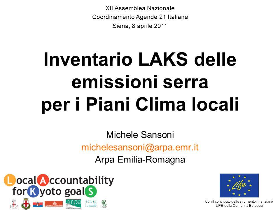 Inventario LAKS delle emissioni serra per i Piani Clima locali Michele Sansoni michelesansoni@arpa.emr.it Arpa Emilia-Romagna XII Assemblea Nazionale