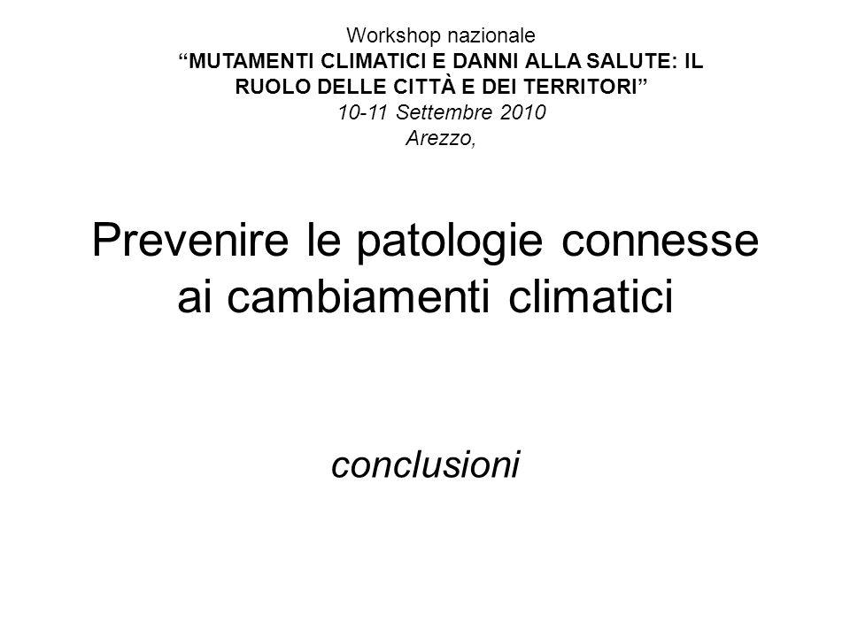 Prevenire le patologie connesse ai cambiamenti climatici conclusioni Workshop nazionale MUTAMENTI CLIMATICI E DANNI ALLA SALUTE: IL RUOLO DELLE CITTÀ