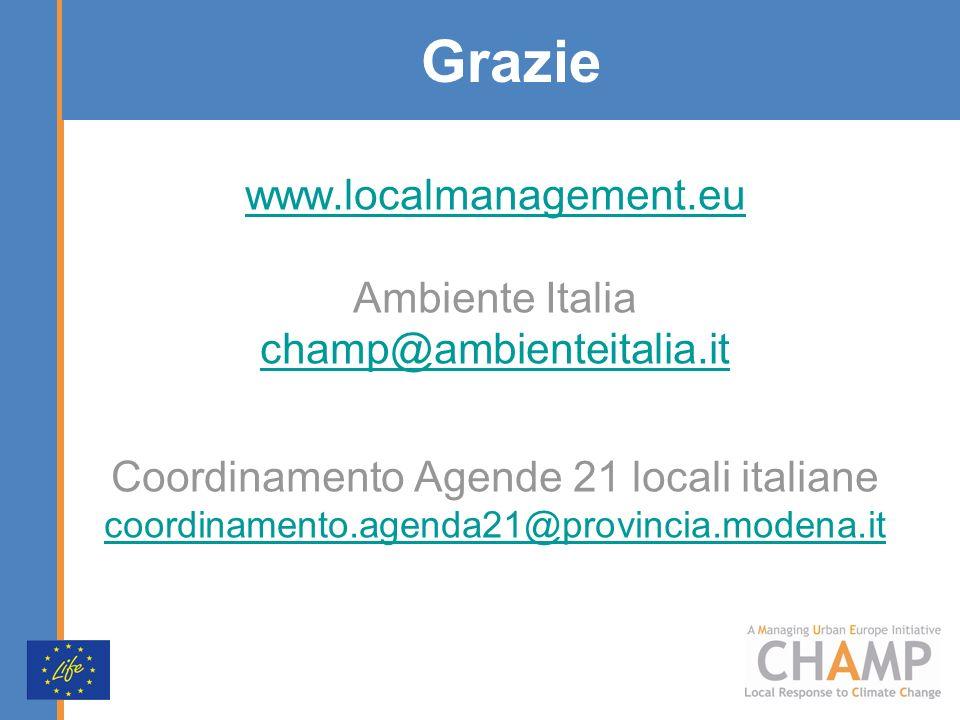 Grazie www.localmanagement.eu Ambiente Italia champ@ambienteitalia.it Coordinamento Agende 21 locali italiane coordinamento.agenda21@provincia.modena.it