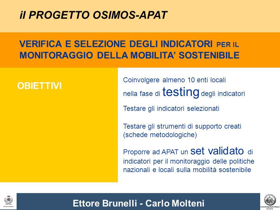 Ettore Brunelli - Carlo Molteni VERIFICA E SELEZIONE DEGLI INDICATORI PER IL MONITORAGGIO DELLA MOBILITA SOSTENIBILE il PROGETTO OSIMOS-APAT OBIETTIVI