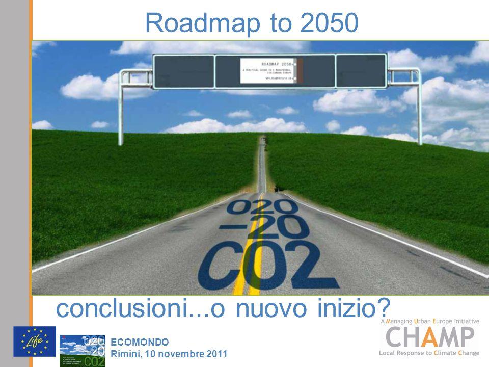 Roadmap to 2050 ECOMONDO Rimini, 10 novembre 2011 conclusioni...o nuovo inizio?