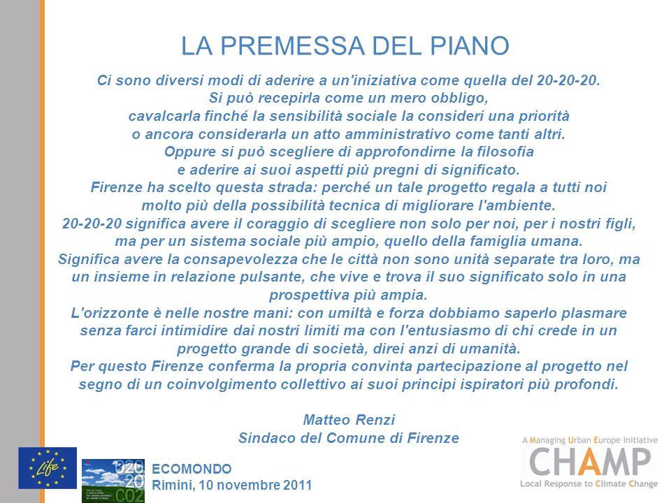 LA PREMESSA DEL PIANO ECOMONDO Rimini, 10 novembre 2011 Ci sono diversi modi di aderire a un'iniziativa come quella del 20-20-20. Si può recepirla com