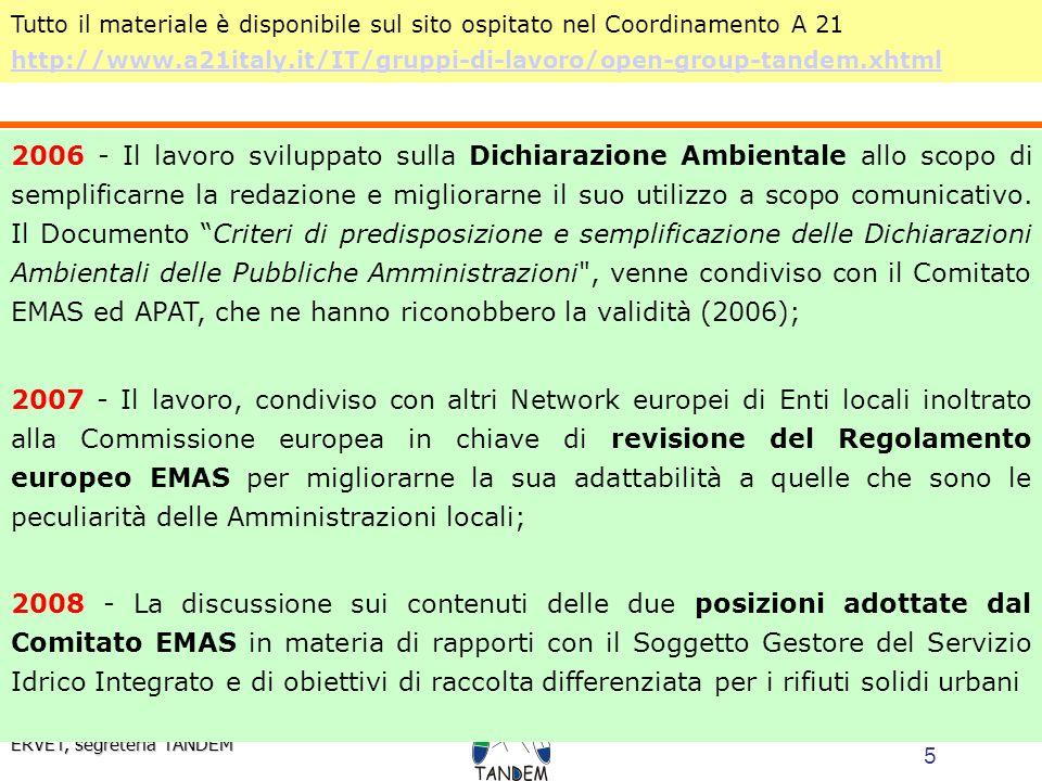 5 ERVET, segreteria TANDEM 2006 - Il lavoro sviluppato sulla Dichiarazione Ambientale allo scopo di semplificarne la redazione e migliorarne il suo utilizzo a scopo comunicativo.