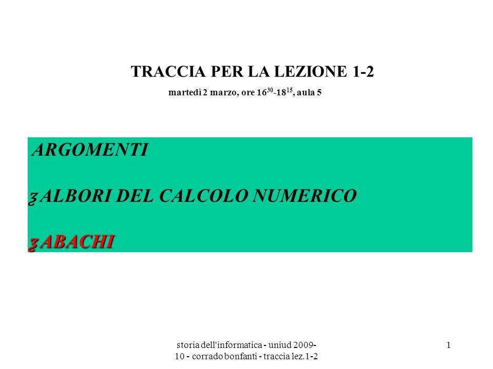 storia dell'informatica - uniud 2009- 10 - corrado bonfanti - traccia lez.1-2 1 TRACCIA PER LA LEZIONE 1-2 martedì 2 marzo, ore 16 30 -18 15, aula 5 A