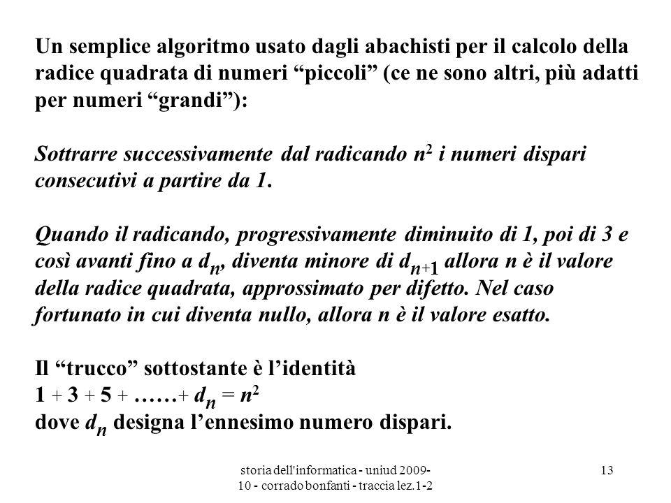 storia dell'informatica - uniud 2009- 10 - corrado bonfanti - traccia lez.1-2 13 Un semplice algoritmo usato dagli abachisti per il calcolo della radi