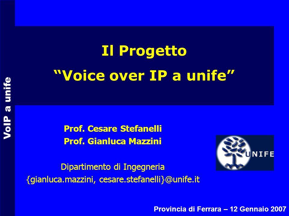 VoIP a unife Prof.Cesare Stefanelli Prof.