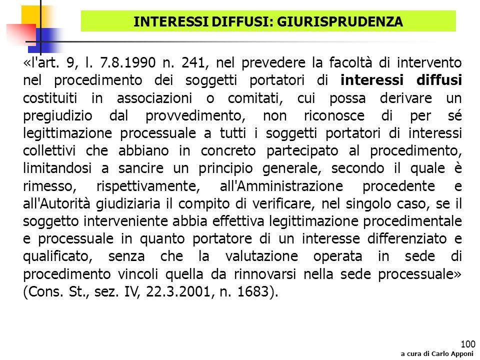 a cura di Carlo Apponi 100 INTERESSI DIFFUSI: GIURISPRUDENZA «l'art. 9, l. 7.8.1990 n. 241, nel prevedere la facoltà di intervento nel procedimento de