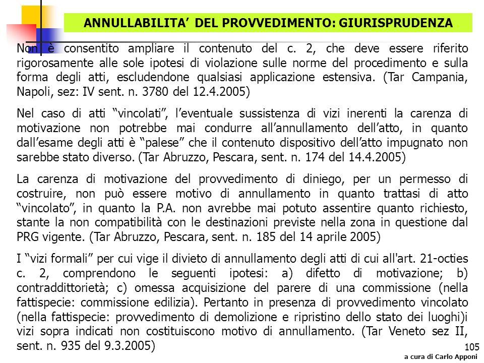 a cura di Carlo Apponi 105 ANNULLABILITA DEL PROVVEDIMENTO: GIURISPRUDENZA Non è consentito ampliare il contenuto del c. 2, che deve essere riferito r