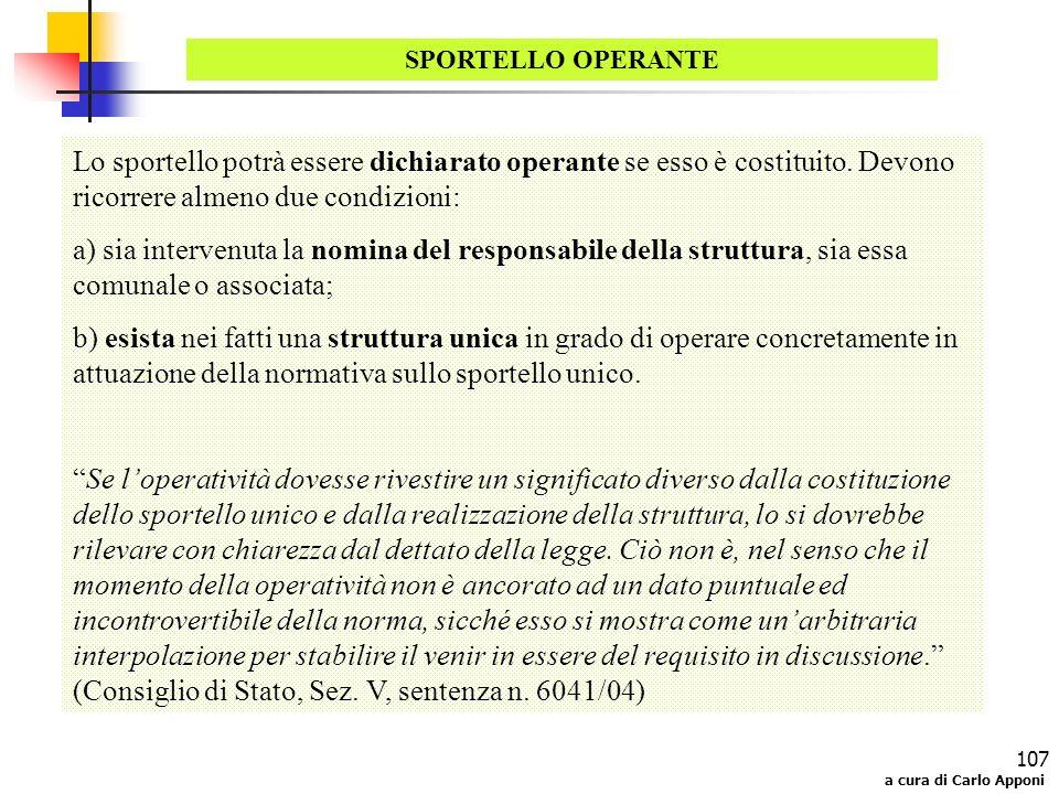 a cura di Carlo Apponi 107 SPORTELLO OPERANTE Lo sportello potrà essere dichiarato operante se esso è costituito. Devono ricorrere almeno due condizio