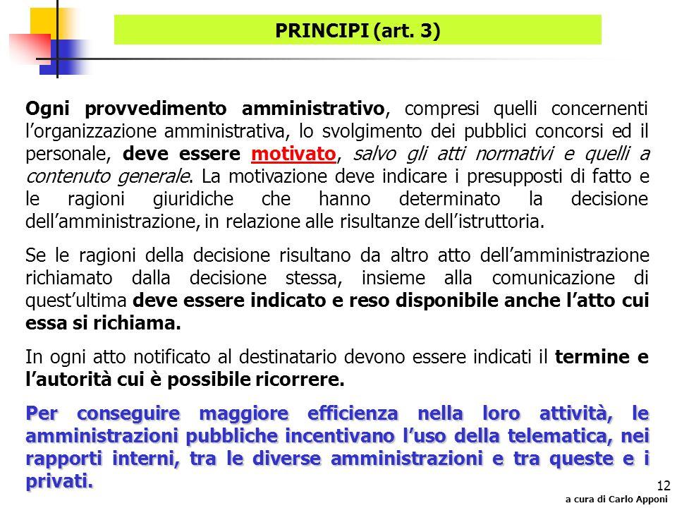 a cura di Carlo Apponi 12 Ogni provvedimento amministrativo, compresi quelli concernenti lorganizzazione amministrativa, lo svolgimento dei pubblici c