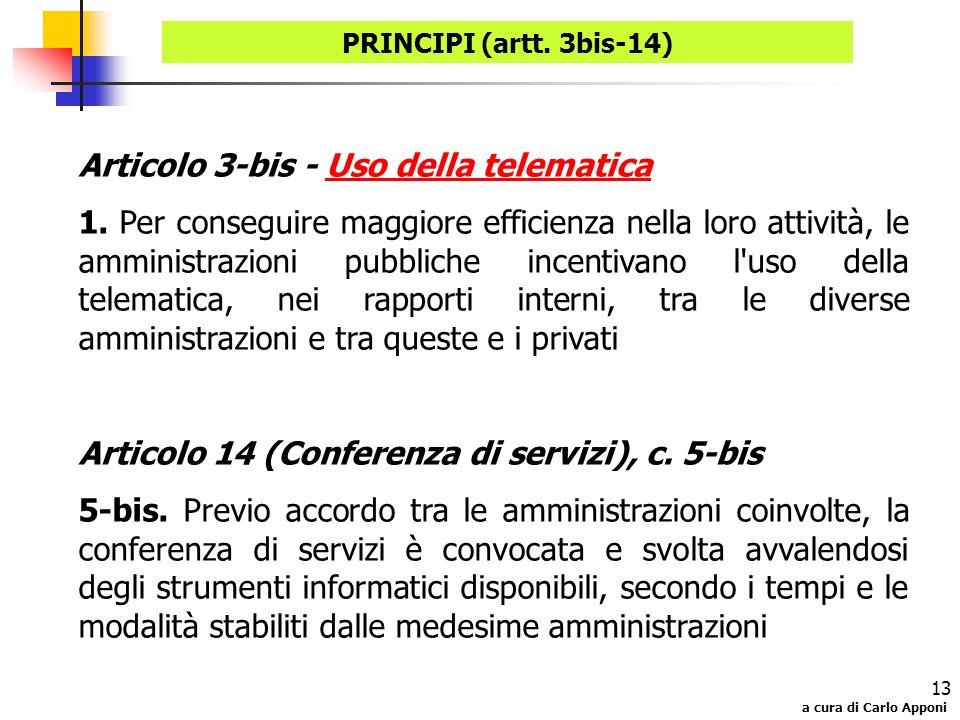 a cura di Carlo Apponi 13 Articolo 3-bis - Uso della telematicaUso della telematica 1. Per conseguire maggiore efficienza nella loro attività, le ammi