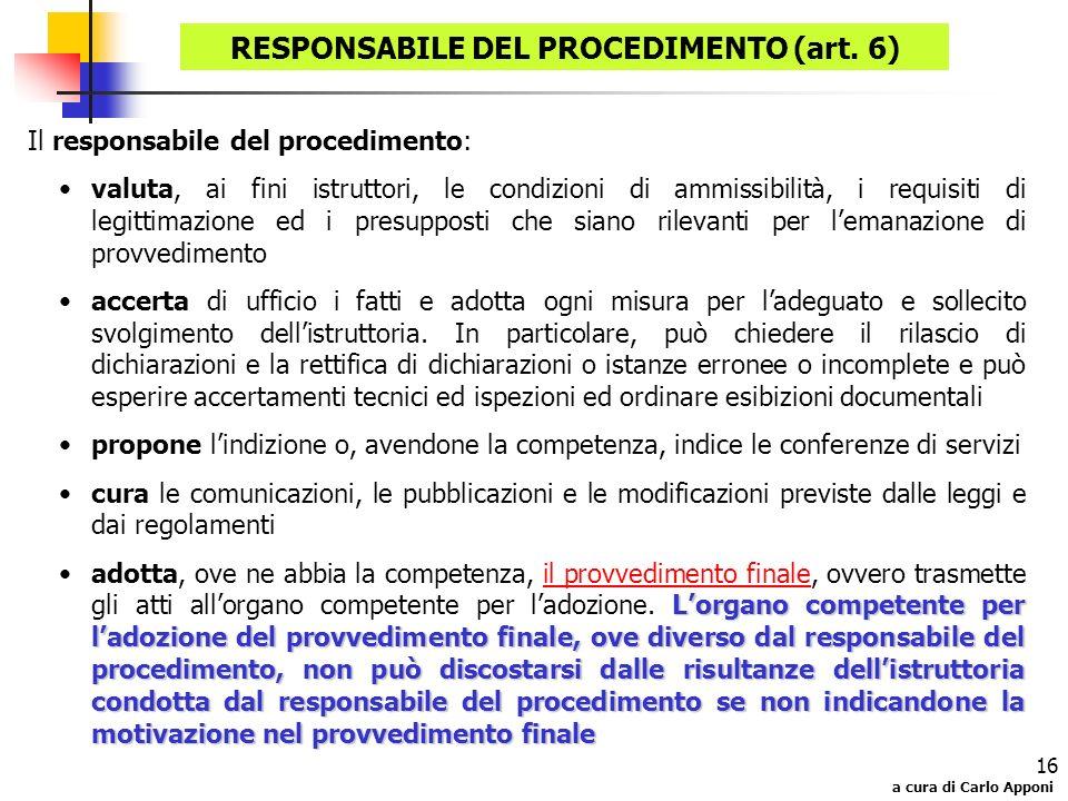 a cura di Carlo Apponi 16 Il responsabile del procedimento: valuta, ai fini istruttori, le condizioni di ammissibilità, i requisiti di legittimazione