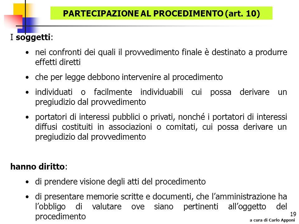a cura di Carlo Apponi 19 I soggetti: nei confronti dei quali il provvedimento finale è destinato a produrre effetti diretti che per legge debbono int