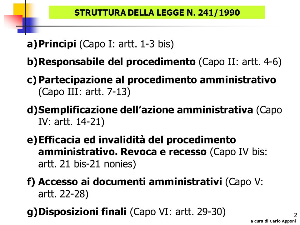 a cura di Carlo Apponi 2 a)Principi (Capo I: artt. 1-3 bis) b)Responsabile del procedimento (Capo II: artt. 4-6) c)Partecipazione al procedimento ammi
