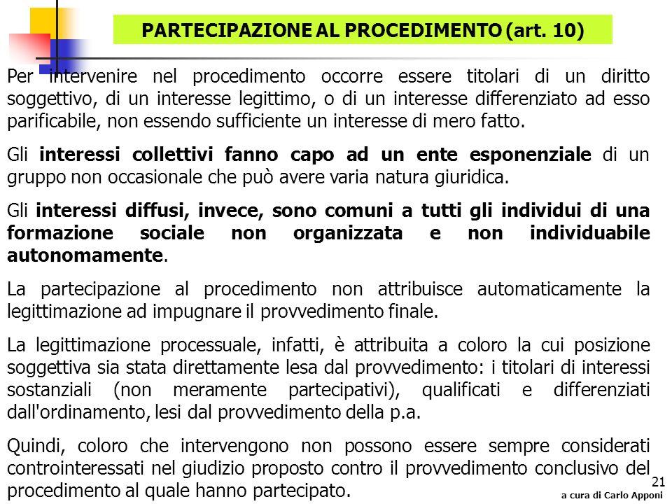 a cura di Carlo Apponi 21 Per intervenire nel procedimento occorre essere titolari di un diritto soggettivo, di un interesse legittimo, o di un intere