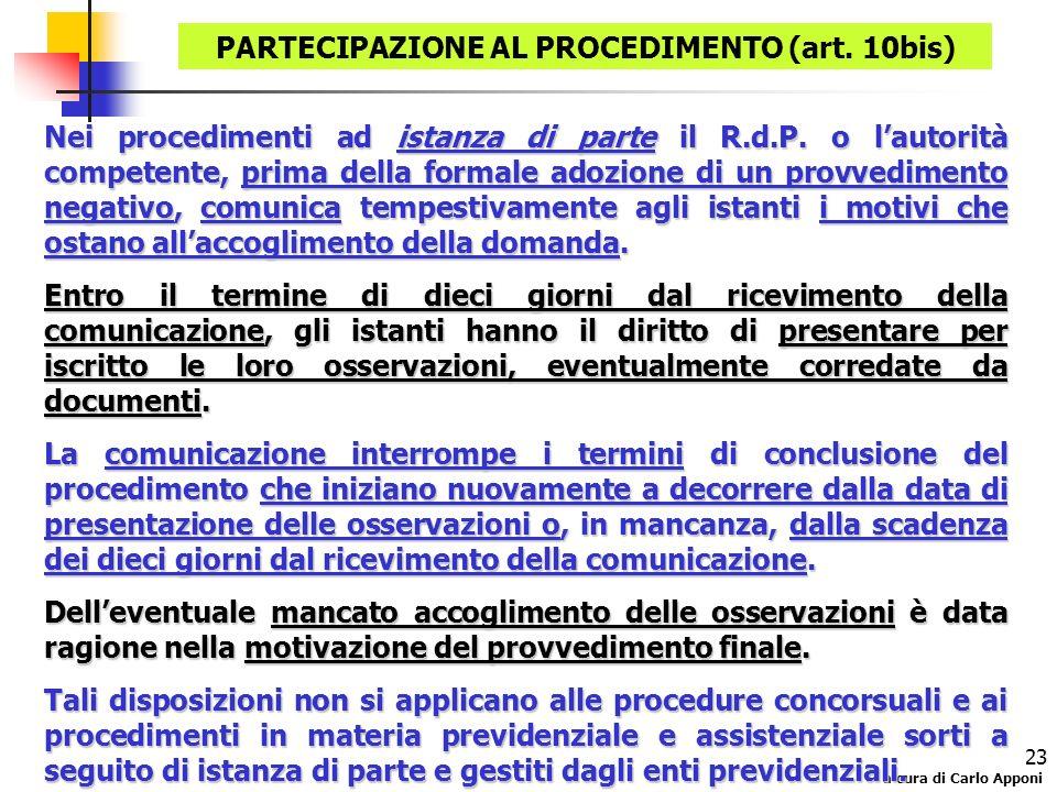 a cura di Carlo Apponi 23 Nei procedimenti ad istanza di parte il R.d.P. o lautorità competente, prima della formale adozione di un provvedimento nega