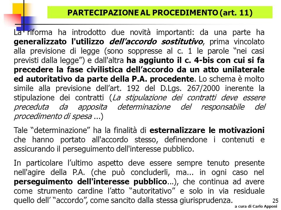 a cura di Carlo Apponi 25 La riforma ha introdotto due novità importanti: da una parte ha generalizzato l'utilizzo dell'accordo sostitutivo, prima vin