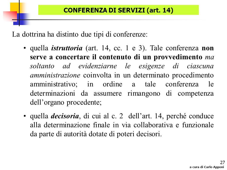 a cura di Carlo Apponi 27 La dottrina ha distinto due tipi di conferenze: quella istruttoria (art. 14, cc. 1 e 3). Tale conferenza non serve a concert