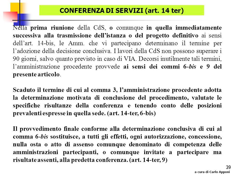 a cura di Carlo Apponi 39 Nella prima riunione della CdS, o comunque in quella immediatamente successiva alla trasmissione dellistanza o del progetto